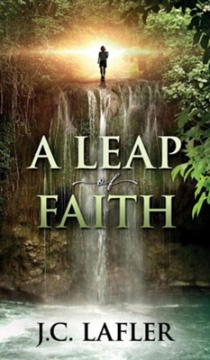 A Leap of Faith  -     By: J.C. Lafler