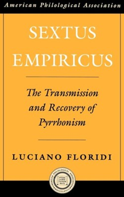 Sextus Empiricus: The Transmission and Recovery of Pyrrhonism  -     By: Luciano Floridi