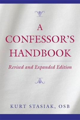 A Confessor's Handbook: Revised and Expanded EditionREV and Expande Edition  -     By: Kurt Stasiak, Mark Zwick
