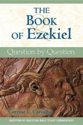The Book of Ezekiel: Question by Question  -     By: Corrine L. Carvalho