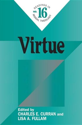 Virtue  -     Edited By: Charles E. Curran, Lisa A. Fullam     By: Charles E. Curran(ED.) & Lisa A. Fullam(ED.)