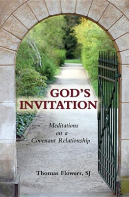 God's Invitation: Meditations on a Covenant Relationship  -     By: Thomas Flowers