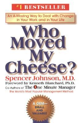 Who Moved My Cheese?  -     By: Spencer Johnson, Ken Blanchard