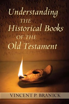 Understanding the Historical Books of the Old Testament  -     By: Vincent P. Branick