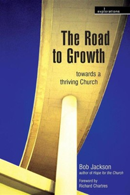 The Road to Growth: Towards a Thriving Church  -     By: Bob Jackson