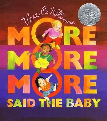 More More More, Said the Baby  -     By: Vera B. Williams     Illustrated By: Vera B. Williams