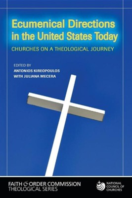 Ecumenical Directions in the United States Today: Churches on a Theological Journey  -     By: Antonios Kireopoulos, Juliana Mecera