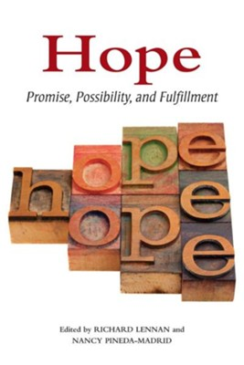 Hope: Promise, Possibility, and Fulfillment  -     By: Richard Lennan