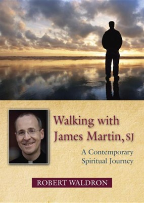 Walking with James Martin, SJ: A Contemporary Spiritual Journey  -     By: Robert G. Waldron