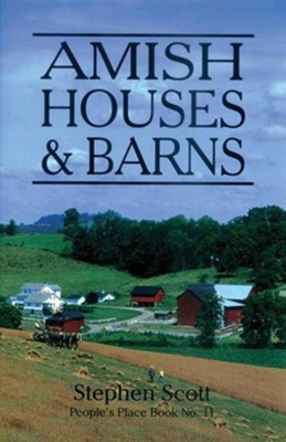 Amish Houses & Barns  -     By: Stephen Scott
