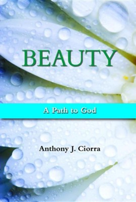 Beauty: A Path to God  -     By: Anthony J. Ciorra