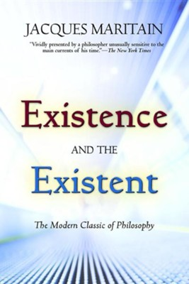 Existence and the Existent  -     By: Jacques Maritain