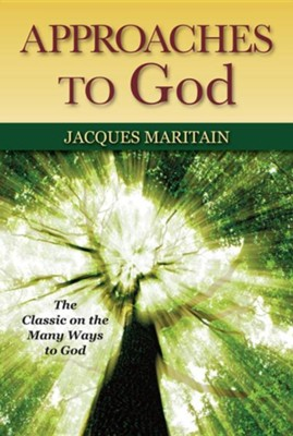 Approaches to God  -     By: Jacques Maritain