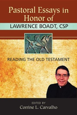 Pastoral Essays in Honor of Lawrence Boadt, CSP: Reading the Old Testament  -     By: Corrine Carvalho
