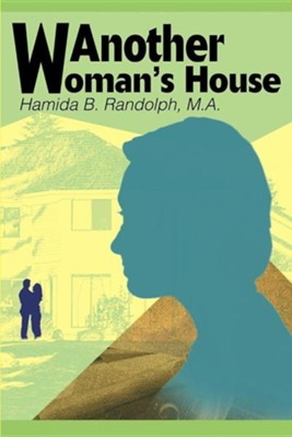 Another Woman's House  -     By: Hamida B. Randolph