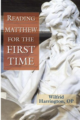 Reading Matthew for the First Time  -     By: Wilfrid J. Harrington