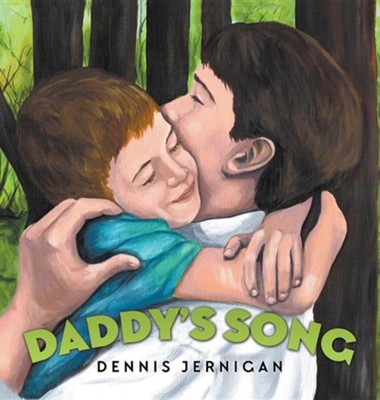 Daddy's Song  -     By: Dennis Jernigan     Illustrated By: Kim Merritt