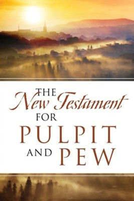 The New Testament For Pulpit and Pew  -     By: Dean Davis