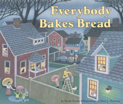 Everybody Bakes Bread  -     By: Norah Dooley     Illustrated By: Peter J. Thornton