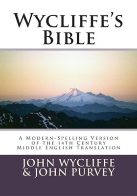 Wycliffe's Bible, Paper  -     By: John Wycliffe, John Purvey, Terence P. Noble