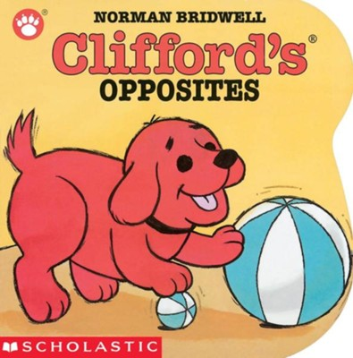 Cliffords Opposites Board Book Norman Bridwell Illustrated By