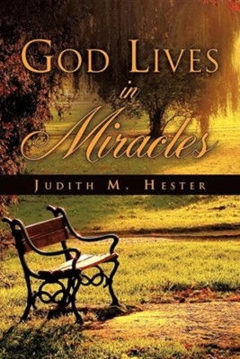 God Lives in Miracles  -     By: Judith M. Hester