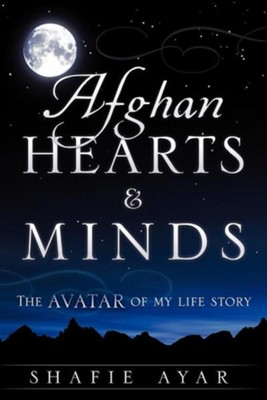 Afghan Hearts & Minds  -     By: Shafie Ayar