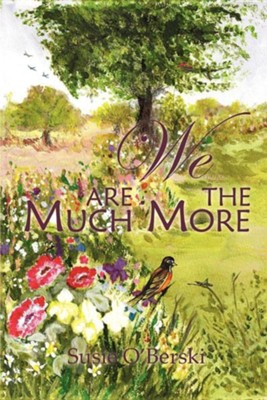 We Are the Much More!!!  -     By: Susie O'Berski