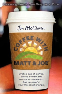 Coffee with Matt & Joe  -     By: Dr. James E. McClaren