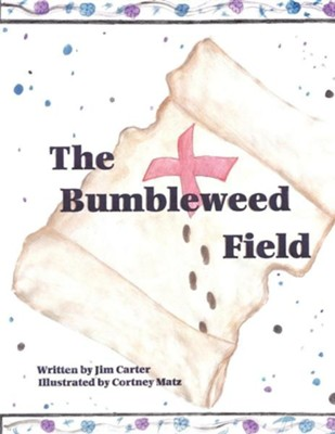 The Bumbleweed Field  -     By: Jim Carter