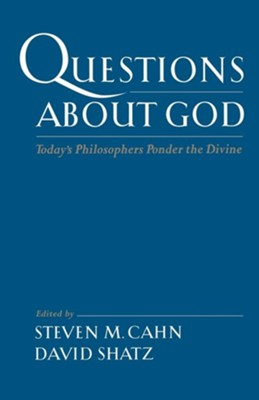 Questions about God: Today's Philosophers Ponder the Divine  -     Edited By: Steven M. Cahn, David Shatz     By: Steven M. Cahn(ED.) & David Shatz(ED.)