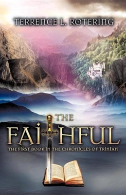 The Faithful  -     By: Terrence L. Rotering