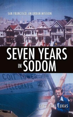 Seven Years in Sodom  -     By: Gary Paul Lukas