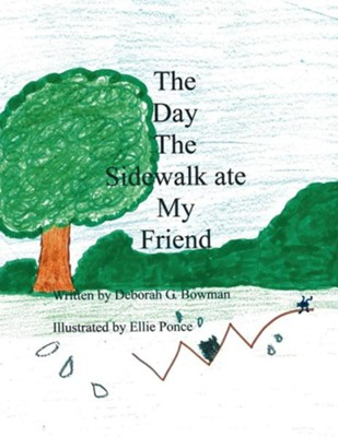 The Day the Sidewalk Ate My Friend  -     By: Debbie G. Bowman