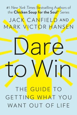 Dare to Win  -     By: Jack Canfield, Mark Victor Hansen