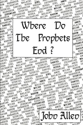Where Do the Prophets End?  -     By: John Allen