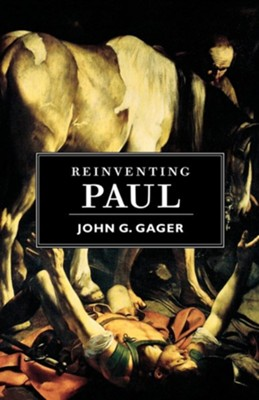Reinventing Paul   -     By: John G. Gager