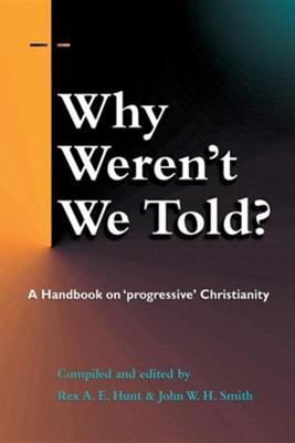 We Weren't Told  -     Edited By: Rex A.E. Hunt, John W.H. Smith     By: Rex A. E. Hunt(ED.) & John W. H. Smith(ED.)