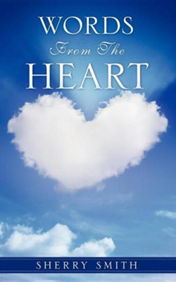 Words from the Heart, Sherry Smith, Paperback   -     By: Sherry Smith