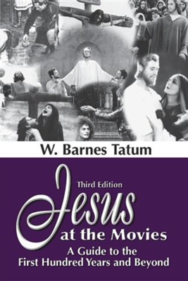 Jesus at the Movies, Edition 0003  -     By: W. Barnes Tatum