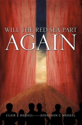 Will the Red Sea Part Again  -     By: Clair I. Hassell, Jonathan C. Hassell