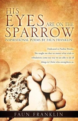 His Eyes Are on the Sparrow  -     By: Faun Franklin