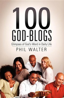 100 God-Blogs  -     By: Phil Walter