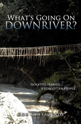 What's Going on Downriver?  -     By: Rob Greenslade