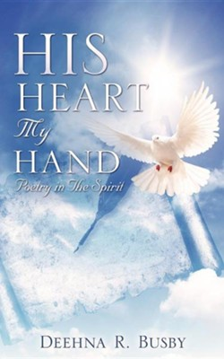 His Heart My Hand  -     By: Deehna R. Busby