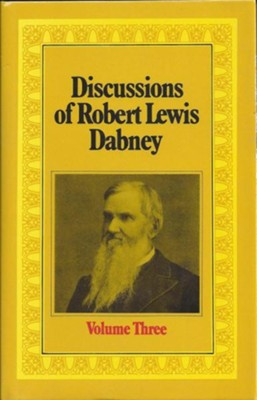 Dabney Discussions Volume 3  -     By: Robert Dabney
