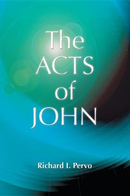 The Acts of John (Early Christian Apocrypha)  -     By: Richard I. Pervo, Julian V. Hills