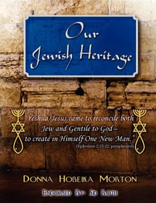 Our Jewish Heritage  -     By: Donna Hobeika Morton