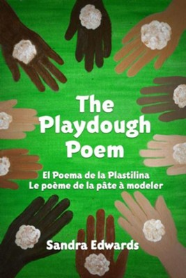 Ethe Playdough Poem: El Poema de la Plastilina, Le Poeme de la Pate A Modeler  -     By: Sandra Edwards