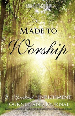 Made to Worship  -     By: Lora Hurd Griffin
